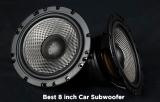 Best 8 Inch Subwoofer Car Audio